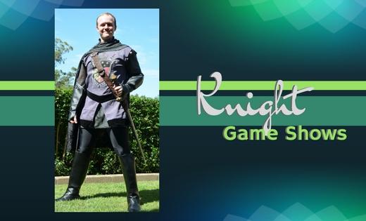Knight -Game-Shows-Brisbane-Gold-Coast
