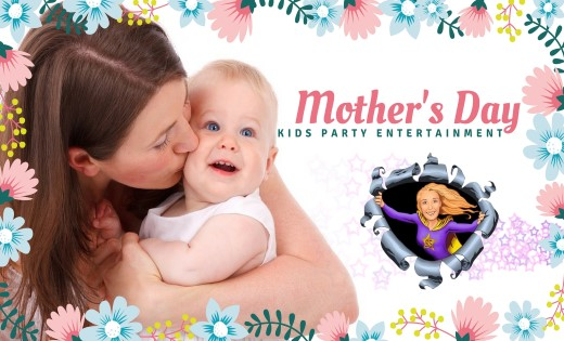 Mother's Day Brisbane Gold Coast Kids Party Entertainment (Custom)